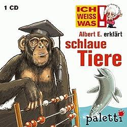 Albert E. erklärt schlaue Tiere (Ich weiß was)