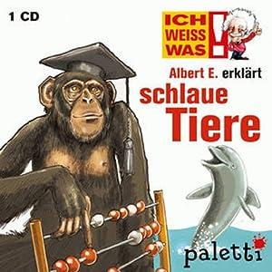 Albert E. erklärt schlaue Tiere (Ich weiß was) Hörbuch