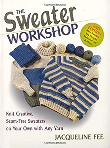 The Sweater Workshop Knit Creative Seam Free Sweaters On Your Own