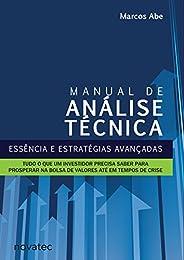 Manual de Análise Técnica: Essência e Estratégias Avançadas: Tudo o que um Investidor Precisa Saber Para Prosp