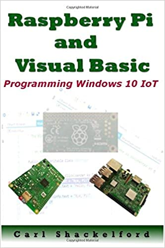 Raspberry Pi and Visual Basic: Programming Windows 10 IoT: Amazon.es: Mr. Carl E Shackelford, Joey Johnson, Casey Kimberely, Carl Shackelford, Gary Wensink: ...
