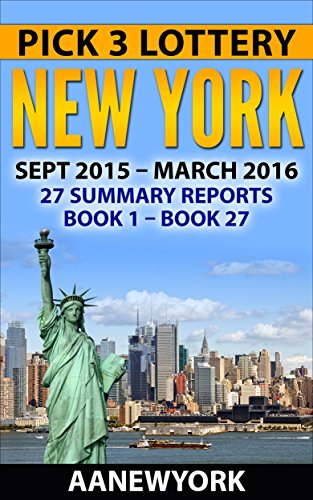 - Pick 3 Lottery New York: 27 Summary Reports (Book 1 to Book 27)