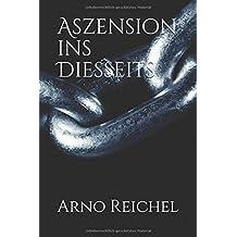 Aszension ins Diesseits (German Edition)