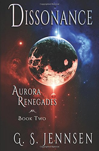 Dissonance: Aurora Renegades Book Two (Volume 2)