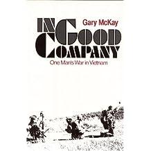 In Good Company: One Man's War in Vietnam