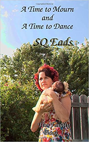 A Time to Mourn and A Time to Dance: The Family Book 1: Volume 1