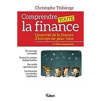 Comprendre toute la finance - L essentiel de la finance d entreprise pour tous