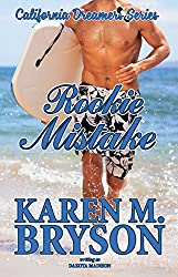 Rookie Mistake (California Dreamers Romantic Comedy Series Book 4)