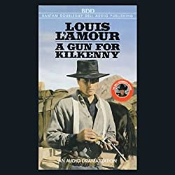 A Gun for Kilkenny (Dramatized)