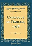 Amazon / Forgotten Books: Catalogue of Dahlias, 1928 Classic Reprint (Logan Dahlia Gardens)