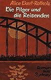 img - for Die Pilger und die Reisenden book / textbook / text book