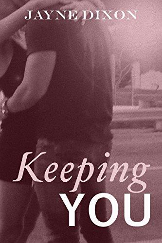 Keeping You (Losing You Book 2)
