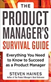 The Product Manager's Survival Guide: Everything