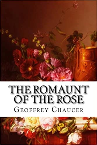 The Romaunt of the Rose, Geoffrey Chaucer