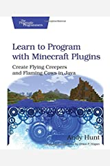 Learn to Program with Minecraft Plugins: Create Flying Creepers and Flaming Cows in Java (The Pragmatic Programmers) Paperback
