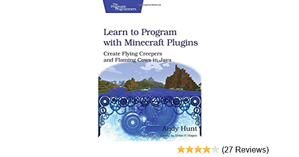 Learn to Program with Minecraft Plugins: Create Flying Creepers and