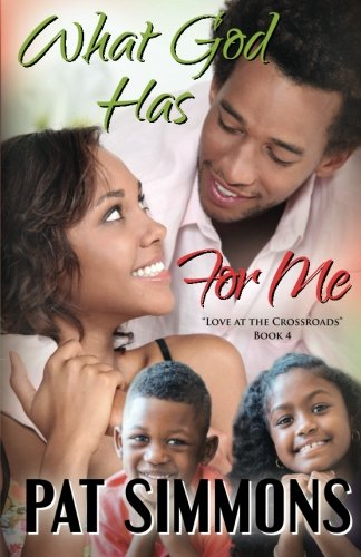 What God Has For Me (Love at the Crossroads) (Volume 4)