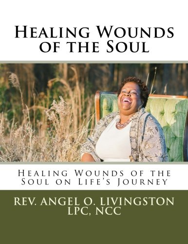 Download Healing Wounds of the Soul: Healing Wounds of the Soul on Life's Journey pdf