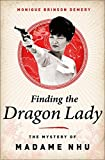 Finding the Dragon Lady: The Mystery of Vietnam's