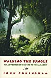 img - for Walking the Jungle: An Adventurer's Guide to the Amazon by John Coningham (2003-06-16) book / textbook / text book