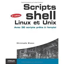SCRIPTS SHELL LINUX ET UNIX, 2E ÉD.