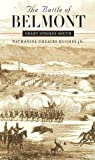 img - for The Battle of Belmont: Grant Strikes South (Civil War America) book / textbook / text book
