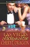 Las Vegas Lucky in Love, Cheryl Dragon, 1419958402