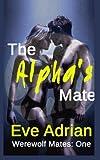 The Alpha's Mate, Eve Adrian, 149534911X