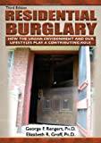 Residential Burglary : How the Urban Environment and Our Lifestyles Play a Contributing Role, Rengert, George F. and Groff, Elizabeth, 0398086796