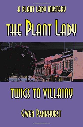 The Plant Lady Twigs to Villainy pdf epub