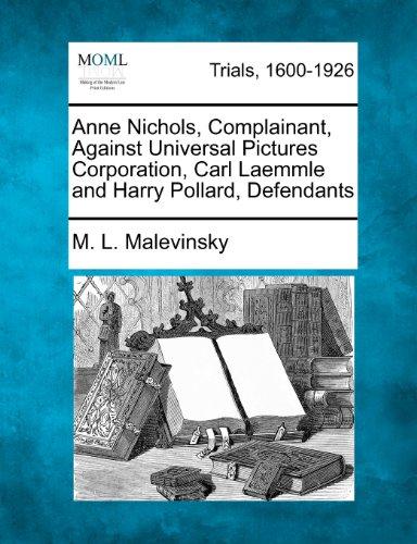 Anne Nichols, Complainant, Against Universal Pictures Corporation, Carl Laemmle and Harry Pollard, Defendants
