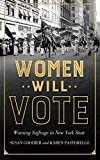 "Susan Goodier, ""Women Will Vote: Winning Suffrage in New York State"" (Cornell UP, 2017)"