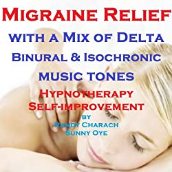 Migraine Relief - with a Mix of Delta Binaural Isochronic Tones