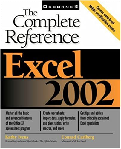 Excel 2002: The Complete Reference: Conrad Carlberg, Kathy Ivens ...