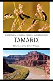 Tamarix : A Case Study of Ecological Change in the American West, Quigley, Martin F., 0199898200