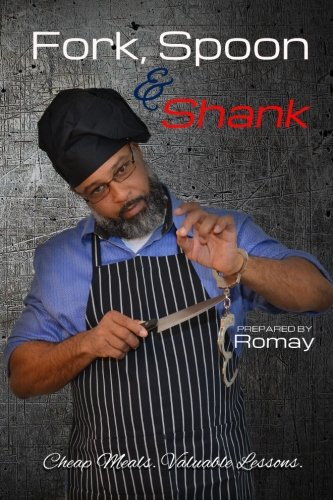 Fork, Spoon and Shank: Cheap Meals. Valuable Lessons by RoMay