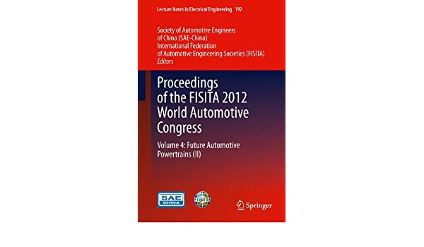 Proceedings of the FISITA 2012 World Automotive Congress: Volume 4: Future Automotive Powertrains (II)