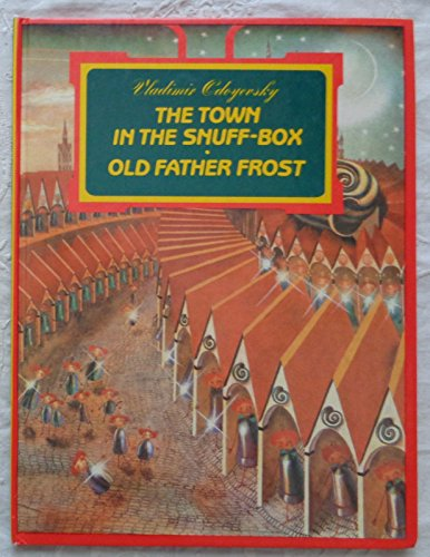 The Town in the Snuff-box and Old Father Frost