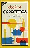 ABC's of Capacitors, William F. Mullin, 0672214989