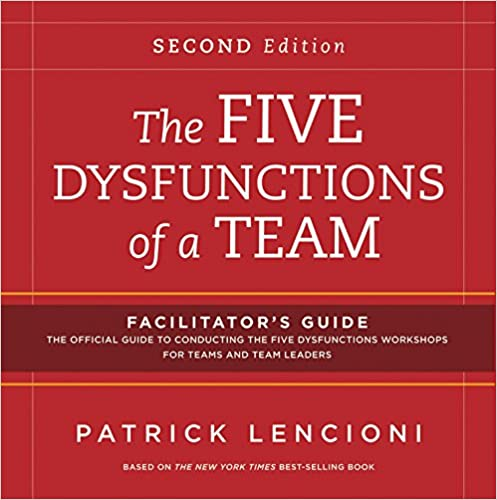the five dysfunctions of a team facilitator s guide set patrick m