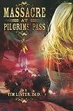img - for Massacre at Pilgrims' Pass book / textbook / text book