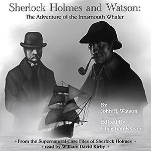 Sherlock Holmes: The Adventure of the Innsmouth Whaler Audiobook