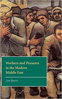 Book Workers and Peasants in the Modern Middle East (The Contemporary Middle East)