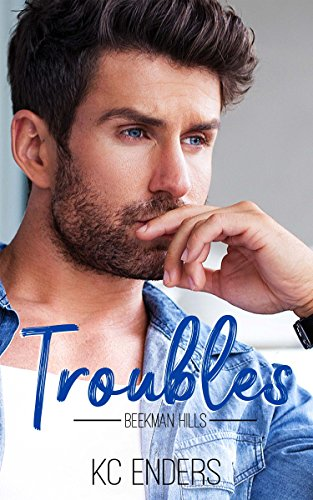 Troubles beekman hills book 1 kindle edition by kc enders troubles beekman hills book 1 by enders kc fandeluxe Image collections