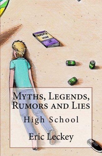 Myths, Legends, Rumors and Lies: High School (Volume 1)