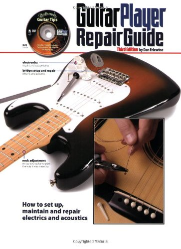 The Guitar Player Repair Guide - 3rd