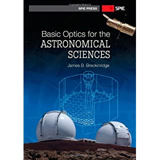 Basic Optics for the Astronomical Sciences (Spie Press Monograph)