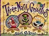Three Nasty Gnarlies, Keith Graves, 0439240905