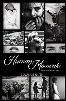 Human Moments: and other summations... by [Maurice Smith]
