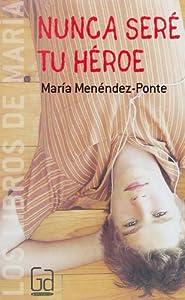 Nunca seré tu héroe (eBook-ePub) (Los libros de... nº 3) y más de 950.000 libros están disponibles para Amazon Kindle . Más información